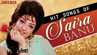 Best hits of saira banu | old hindi evergreen songs | jukebox