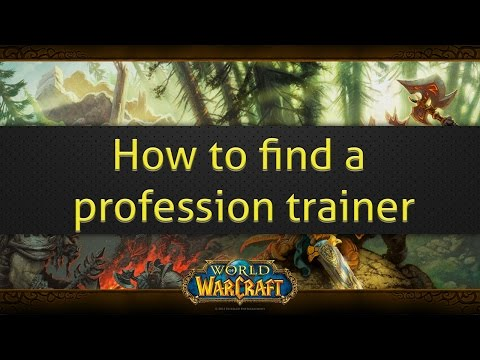 How To Find A Profession Trainer (World Of Warcraft)