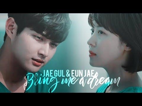 Jae Gul & Eun Jae || Bring me a dream