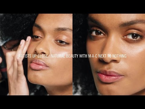 Natural Beauty Makeup Tutorial | M·A·C Next To Nothing I M·A·C ARTISTS UP CLOSE