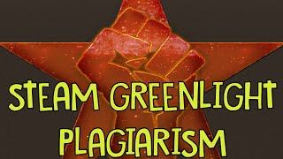 PLAGIARISM ON STEAM GREENLIGHT - Why This Is A Real Problem