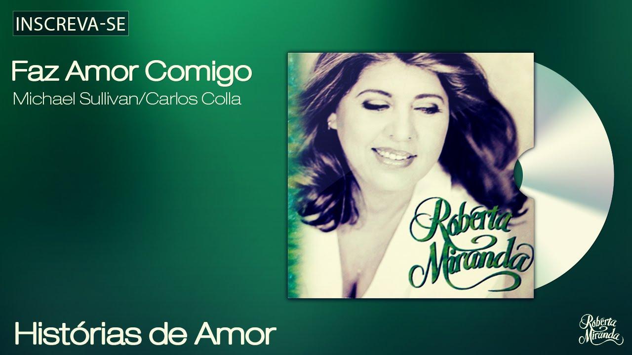 Roberta Miranda Faz Amor Comigo Historias De Amor Audio