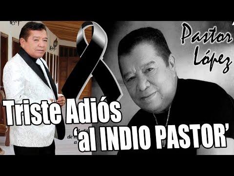 ULTIMO ADIÓS AL INDIO PASTOR ¿Porqué Se Murió Pastor López? | La Música Está De Luto Por Su Partida
