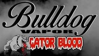 Gator Blood E-juice Review (bulldog Vapor)
