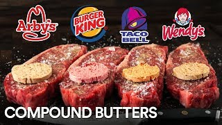 COMPOUND BUTTER EXPERIMENT! Arby's, Burger King, Taco Bell and Wendy's