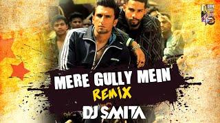 DJ Smita - Mere Gully Mein ( Remix ) Promo