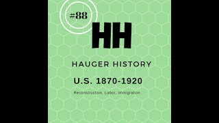 88 US History 1870-1920 Unit Review