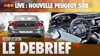 🚗 LIVE : DEBRIEF NOUVELLE PEUGEOT 508