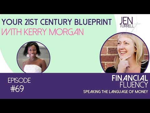 Financial Fluency Episode #69 Your 21st Century Blueprint With Kerry Morgan
