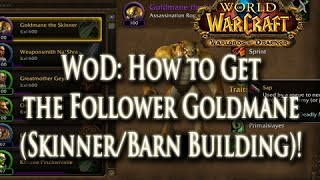 WoD: How to Get the Follower: Goldmane the Skinner (Skinner Trait / Barn Garison Building)!
