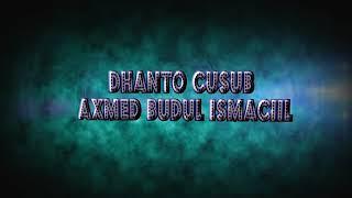 Egesh egesh dhanto cusub by axmed budul ismaciil