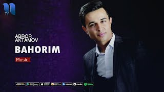 Abror Aktamov - Bahorim | Аброр Актамов - Бахорим (music version)