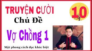 [TRUYỆN CƯỜI ĐẶC SẮC-Vợ Chồng 1]-VIDEO 10-Chủ Đề: Vợ Chồng-Tb: Phong cách mới của Khánh Toàn.