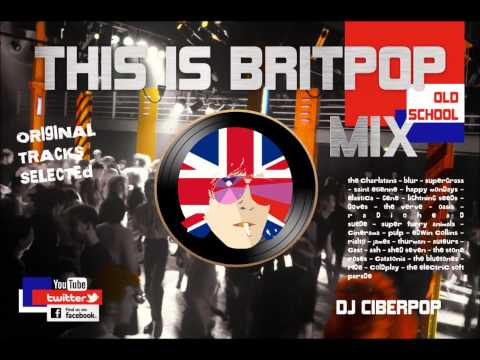 THIS IS BRITPOP MIX - DJ CIBERPOP