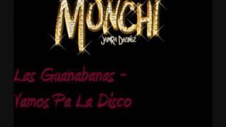 Las Guanabanas - Vamos Pa La Disco