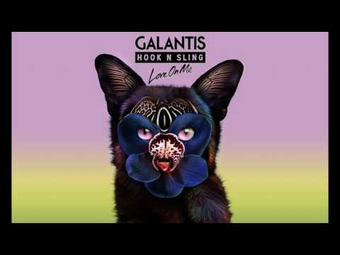Galantis & Hook N Sling - Love On Me (Official Audio)