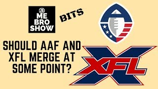 Should AAF And XFL Merge At Some Point?