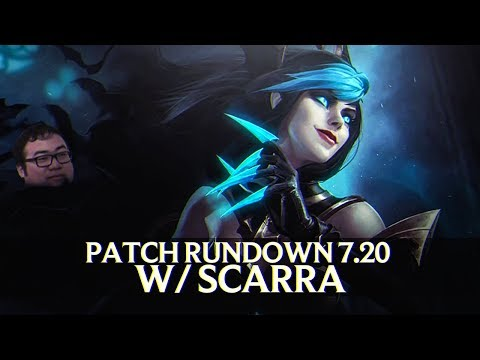 Patch Rundown 7.20 w/ Scarra