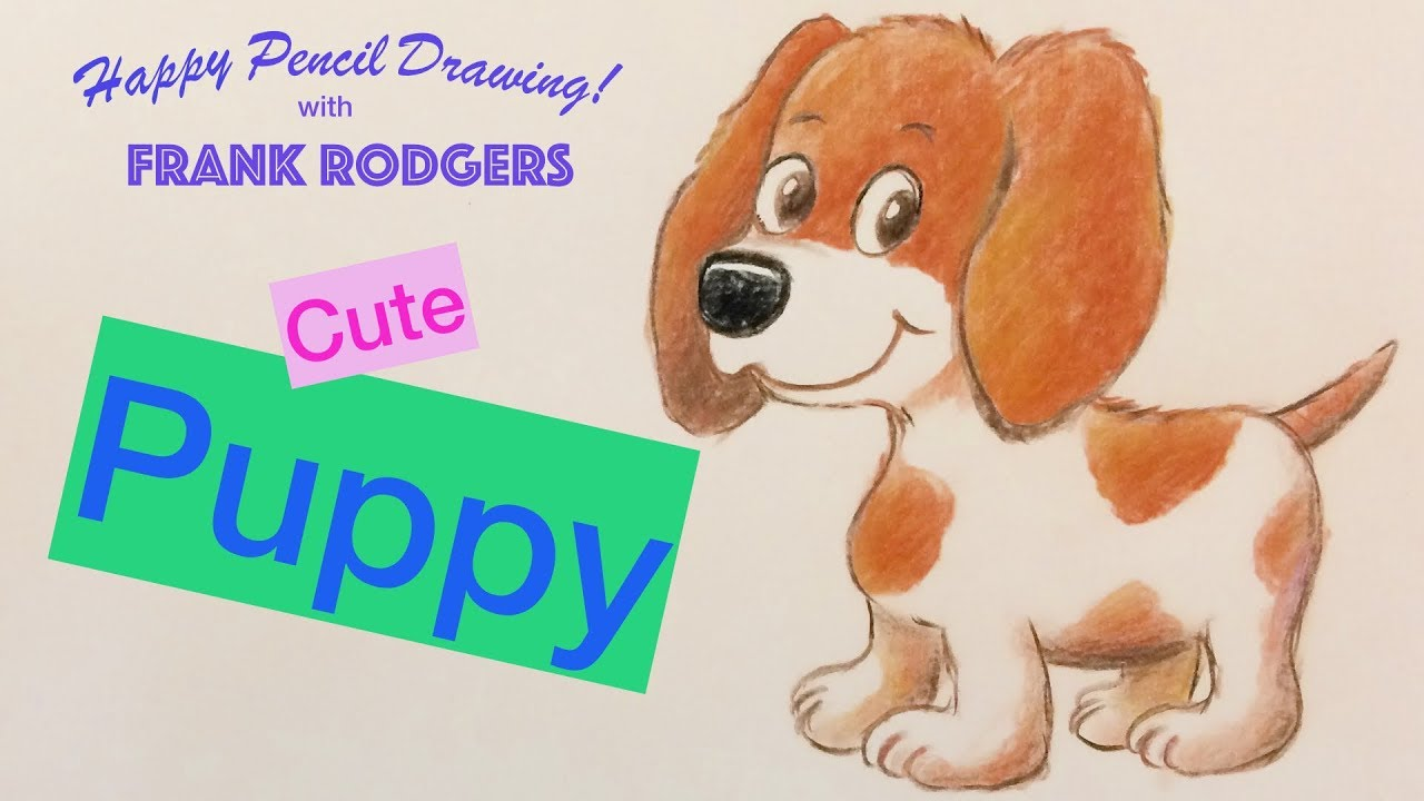How To Draw Colour A Puppy Colour Pencil Art For Kids No7 Happy Drawing With Frank Rodgers Youtube