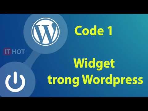 [Wordpress] Widget là gì, cách code một widget như thế nào? - ithot.vn