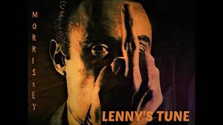 Morrissey - Lenny's Tune