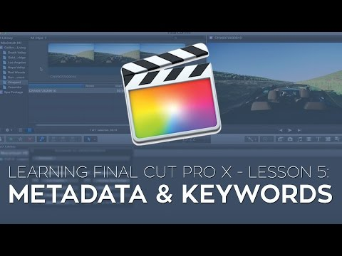 """Learning Final Cut Pro X"" Lesson 5: Metadata, Keywords & Smart Collections"