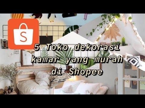rekomendasi toko dekorasi kamar murah di shopee - youtube