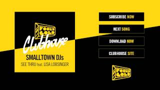 Smalltown DJs - See Thru feat. Lisa Lobsinger (The Slow Waves Remix)