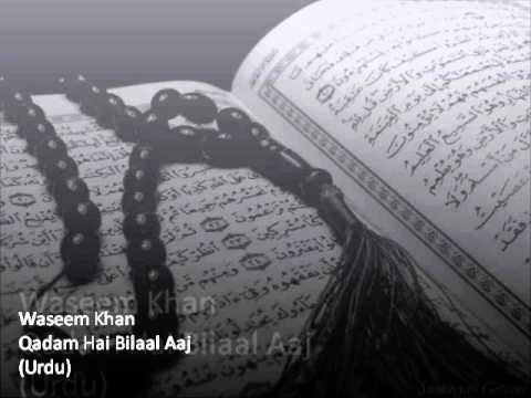 Qadam Hai Bilaal Aaj - Waseem Khan