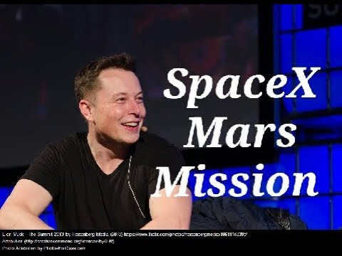 What are SpaceX MARS Mission goals-Elon Musk