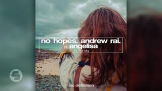 No Hopes Andrew Rai Feat Angelisa To The Sky