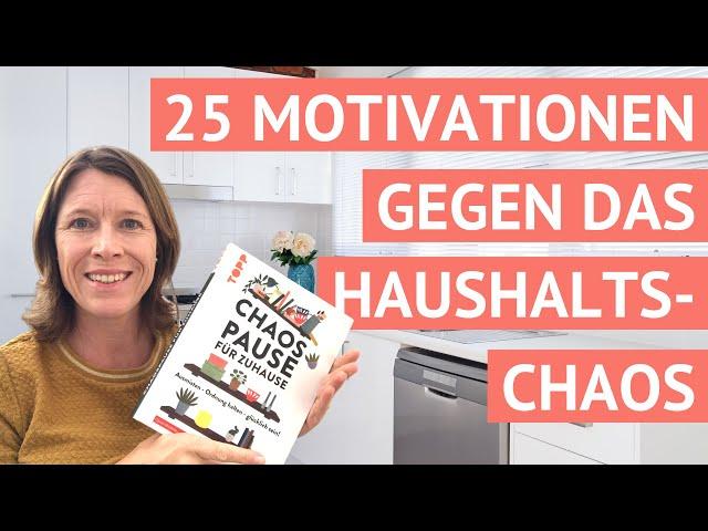 25 Motivationen gegen das Haushalts-Chaos