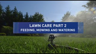 Feeding, Mowing, Watering - Lawn Care Tips Part 2