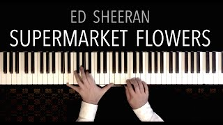 Ed Sheeran - Supermarket Flowers featuring Schubert's 'Ave Maria' | Piano Cover