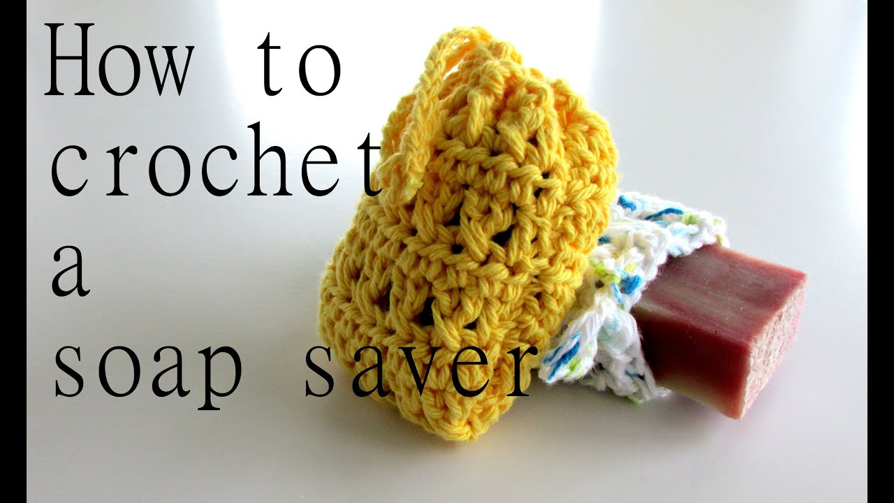 How to Crochet a Soap Saver - YouTube