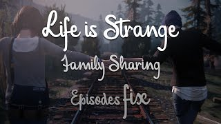 Life is Strange - Family Sharing Issue Fix