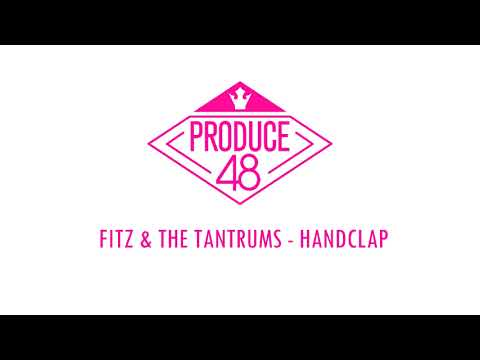 PRODUCE48 Fitz & The Tantrums  HandClap Demo Audio