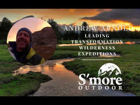 006: Andrew Arnold: Leading Trasformation Wilderness Expeditions