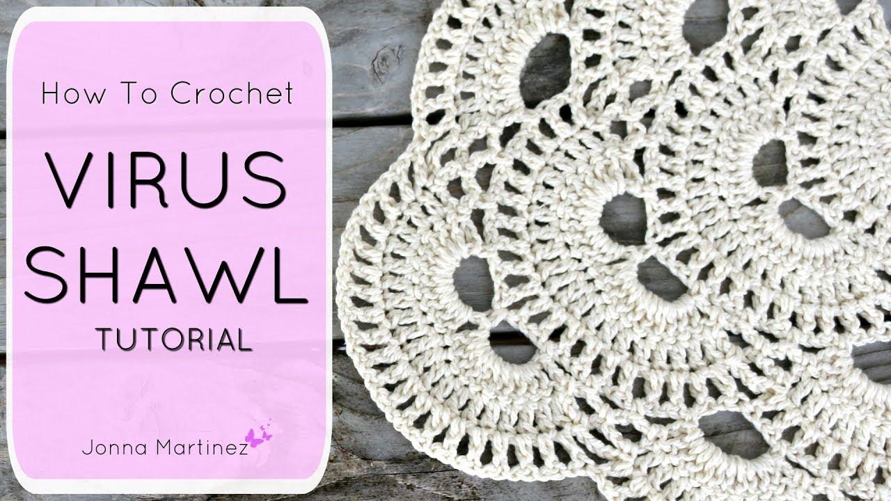 How To Crochet The Virus Shawl Jonna Martinez Crochet Youtube