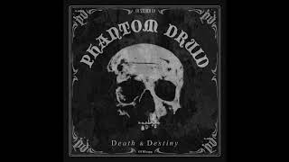 Phantom Druid - Death & Destiny (Full Album 2020)