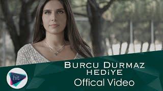 Burcu Durmaz - Hediye (Official Video)
