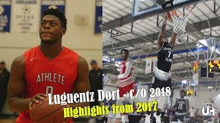 Luguentz Dort - C/O 2018 | Highlights from 2017