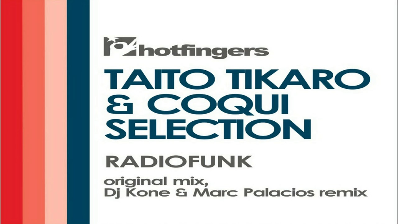 """TAITO TIKARO & COQUI SELECTION """"RADIOFUNK"""""""