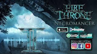 Fire To The Throne - Necromancer