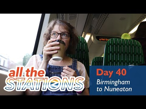 Let's go in search of Shakespeare - Episode 24, Day 40 - Birmingham Moor Street to Nuneaton