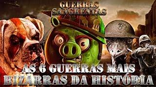 AS 6 GUERRAS MAIS DESNECESSÁRIAS E BIZARRAS DA HISTÓRIA