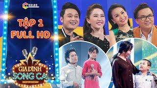 Gia đình song ca| tập 1 full:Bảo Thy, Cẩm Ly,Quang Vinh,Đại Nghĩa xúc động với 2 cha con bán kẹo kéo