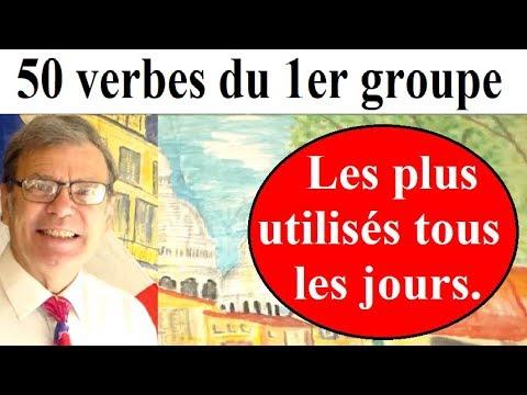 Liste Des 50 Verbes Du 1er Groupe En Francais Les Plus Utilises Fle Fls Youtube