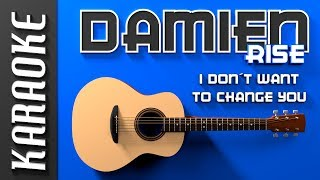 Baixar Damien Rise - I don´t want to change you (Karaoke)