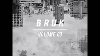 BRUK Selections Vol. 3 Mix [Bass Music]